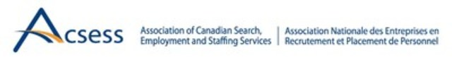 ACSESS - Association of Canadian Search, Employment and Staffing Services (CNW Group/ACSESS - Association of Canadian Search, Employment and Staffing Services)