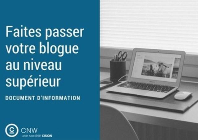 Faites passer votre blogue au niveau supérieur (Groupe CNW/Groupe CNW Ltée)