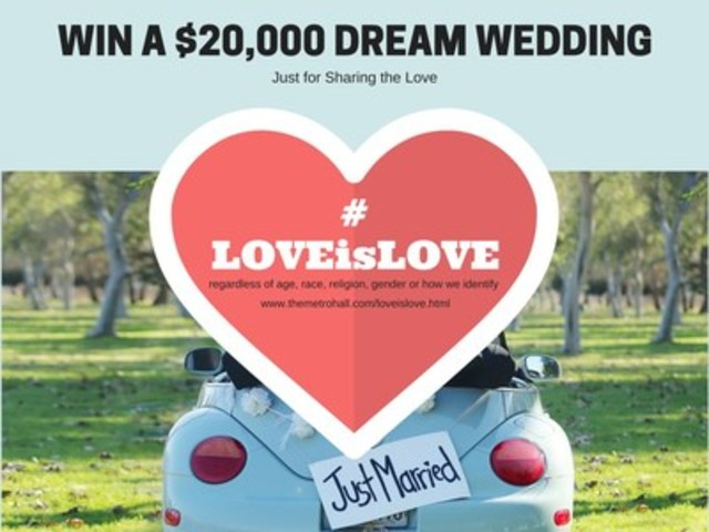 Share the Love & Win The Metro Hall's $20,000 Dream Wedding Give-Away #LOVEisLOVE (CNW Group/The Metro Hall)