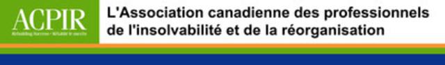 Association canadienne des professionnels de l'insolvabilité et de la réorganisation (ACPIR) (Groupe CNW/Association canadienne des professionnels de l'insolvabilité et de la réorganisation (ACPIR))
