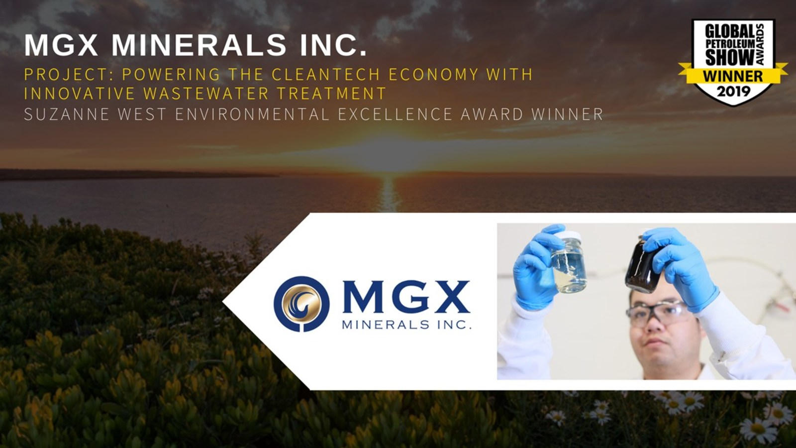 MGX MINERALS INC. - PROJECT: POWERING THE CLEANTECH ECONOMY WITH INNOVATIVE WASTEWATER TREATMENT - SUZANNE WEST ENVIRONMENTAL EXCELLENCE AWARD WINNER