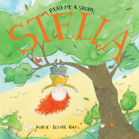 Read Me a Story, Stella - Marie-Louise Gay (Groundwood) (CNW Group/Toronto Public Library)