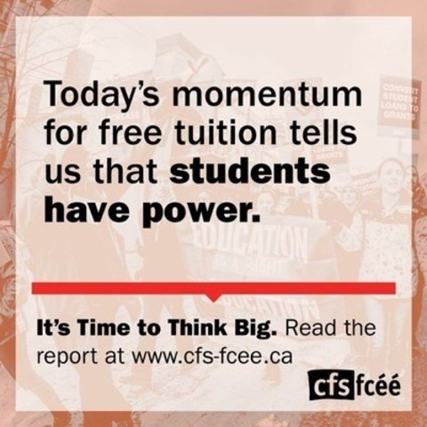 It's Time to Think Big: Students Make the Case for Free Tuition in New Paper (CNW Group/Canadian Federation of Students)