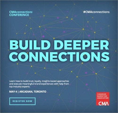Join leading marketers on May 4 at the CMAconnections Conference in Toronto (CNW Group/Canadian Marketing Association)