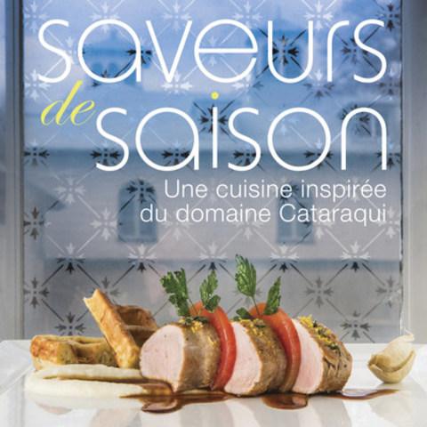 Le livre de recettes Saveurs de saison, une cuisine inspirée du domaine Cataraqui (Groupe CNW/Commission de la capitale nationale du Québec (CCNQ))