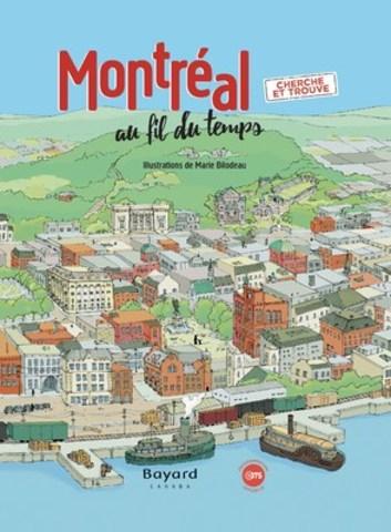 Montréal au fil du temps (Montreal through the years) @Bayard Illustrator Marie Bilodeau (CNW Group/Société des célébrations du 375e anniversaire de Montréal)