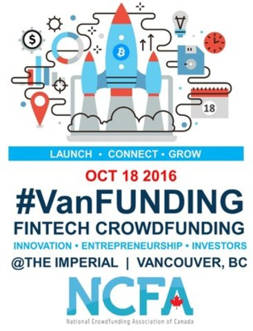 In one week, the National Crowdfunding Association of Canada (NCFA) will host VanFUNDING 2016, (#VanFUNDING) the second annual Fintech and Crowdfunding conference. This year's event, held at The Imperial in downtown Vancouver, has expanded to an interactive full day format. (CNW Group/National Crowdfunding Association of Canada)
