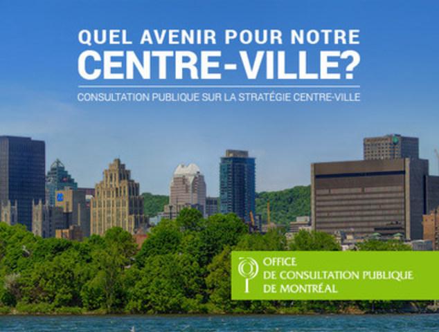 Début de la consultation publique sur la stratégie centre-ville (Groupe CNW/Office de consultation publique de Montréal)