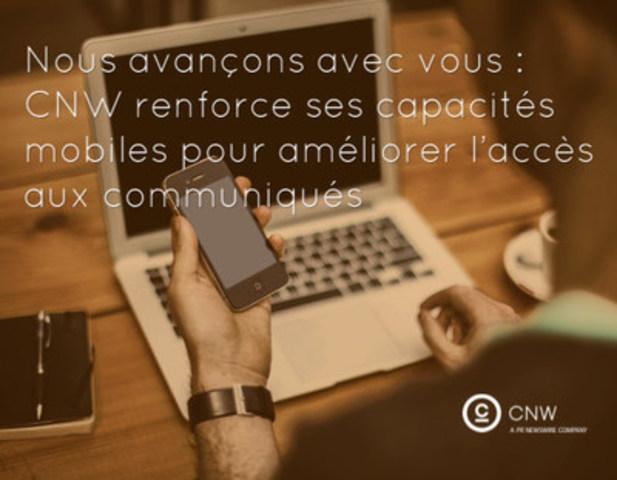 CNW renforce ses capacités mobiles pour améliorer l''accès aux communiqués. (Groupe CNW/Groupe CNW Ltée)