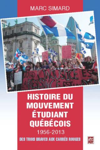 En librairie le 9 octobre 2013 - Histoire du mouvement étudiant québécois 1956-2013 (Groupe CNW/PRESSES DE L'UNIVERSITE LAVAL)